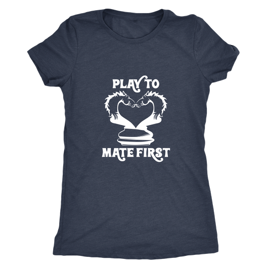Play to mate first - Ladies Triblend T-Shirt