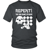 Repent! The end game is near - Unisex T-Shirt