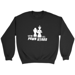 We are all Pawn Stars - Crewneck Sweatshirt
