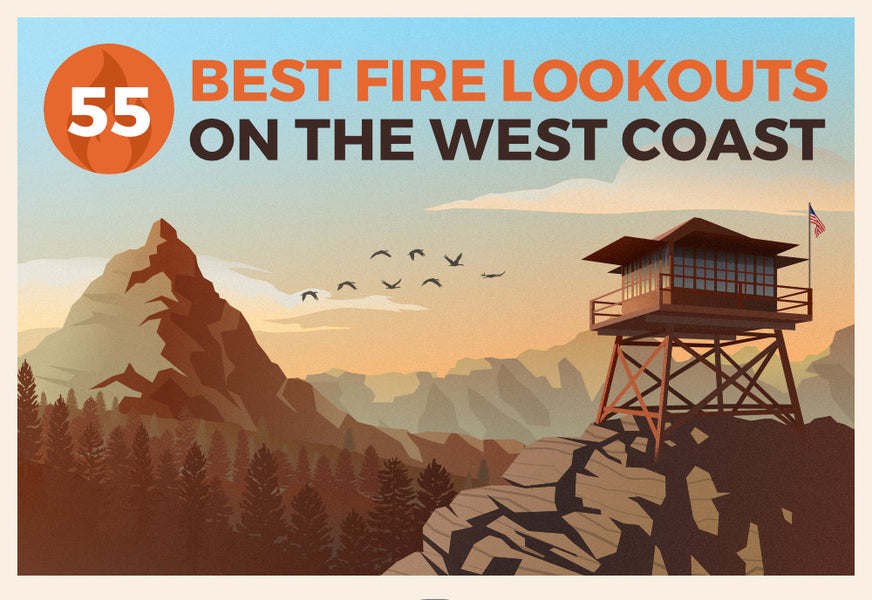 Guest Blog: Your Hiking Guide to 55 West Coast Fire Lookouts