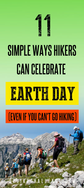 11 Simple Ways Hikers Can Celebrate Earth Day Even If You Can't Go Hiking