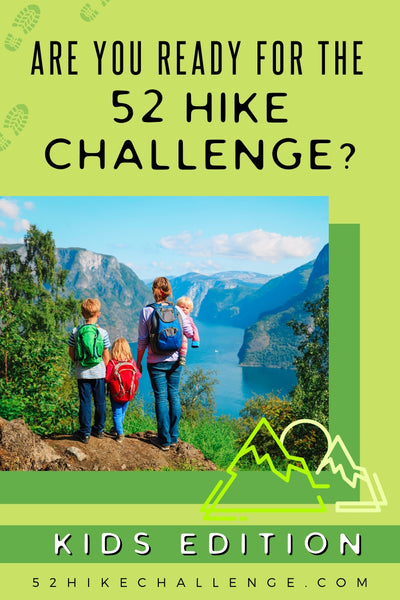 52 Hikes Challenge Kid's Edition