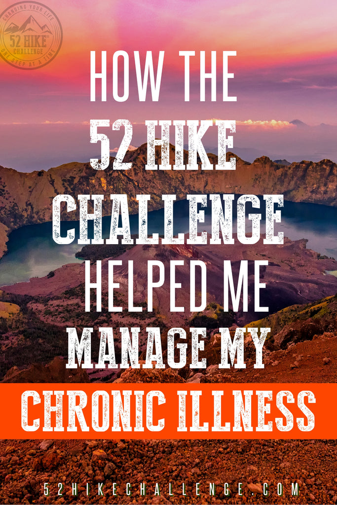 How The 52 Hike Challenge Helped Me Manage My Chronic Illness