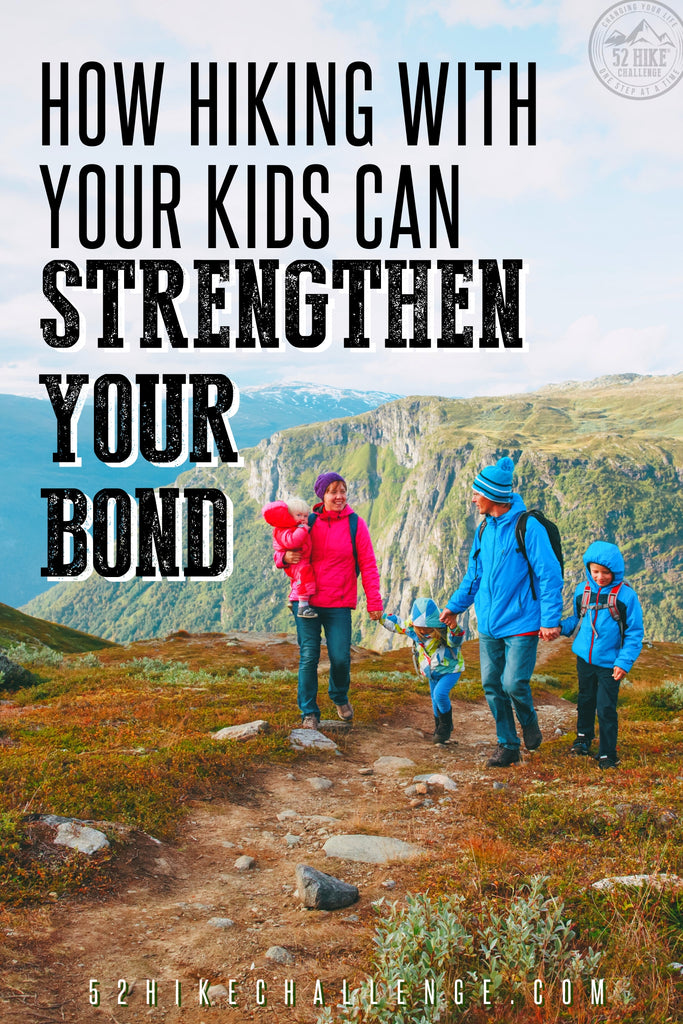 how hiking with your kids can strengthen your bond