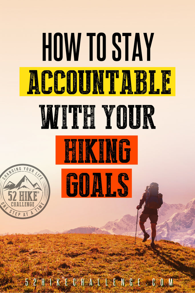How To Stay Accountable With Your Hiking Goals
