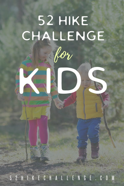 52 Hikes Challenge for Kids