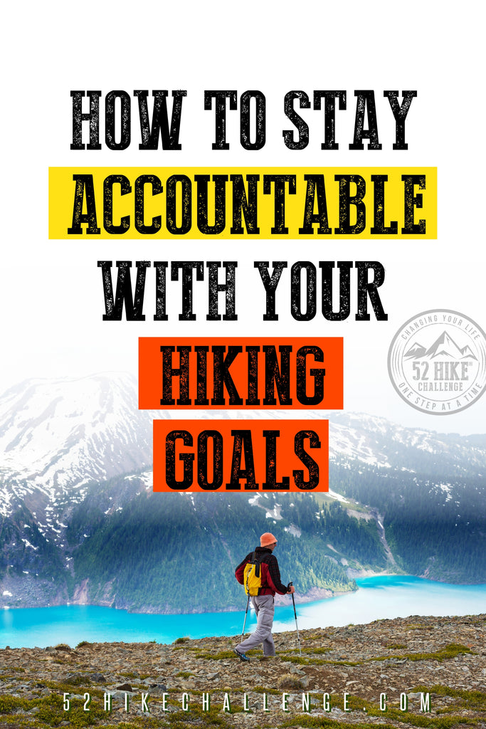 How To Stay Accountable With Hiking Goals