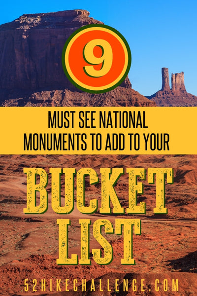 9 Must See National Monuments To Add To Your Bucket List