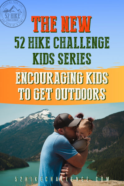 the new 52 hike challenge kids series encouraging kids to get outdoors