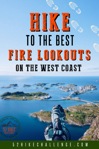 hike to fire lookouts