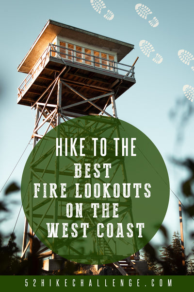 hike to the best fire lookouts