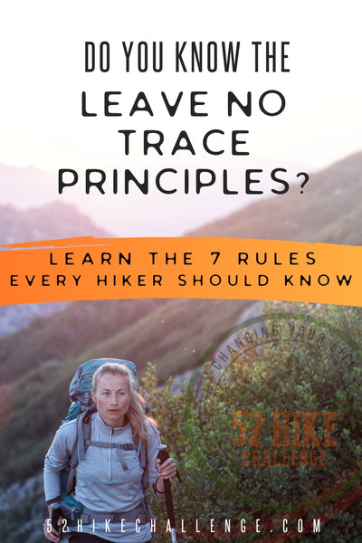 learn the leave no trace principles every hiker should know