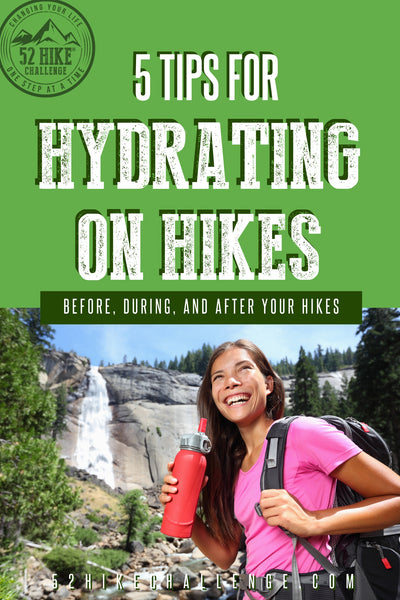 5 tips for hydrating on hikes | before, during, and after your hikes