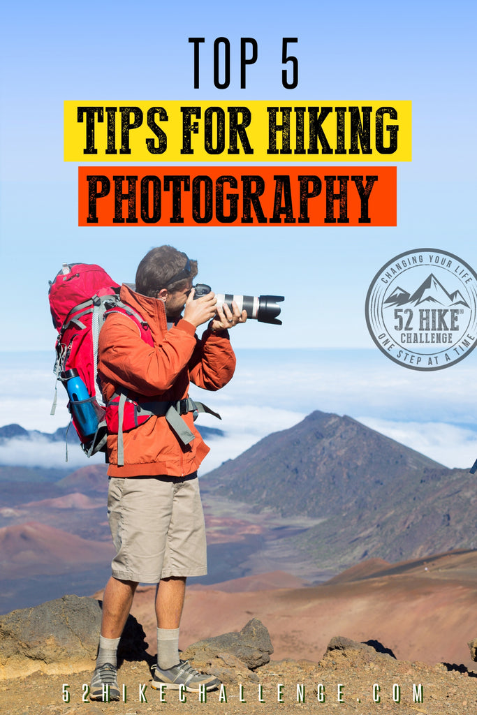 TOP 5 TIPS FOR HIKING PHOTOGRAPHY