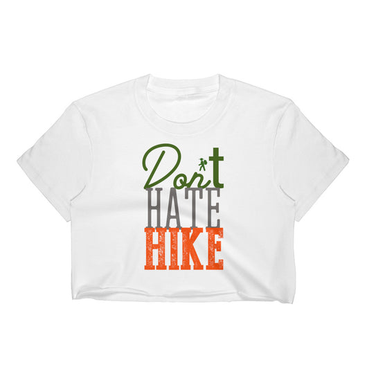 Don't Hate, Hike Women's Crop Top