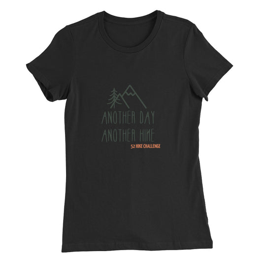 Another Day, Another Hike Women's Slim Fit T-Shirt