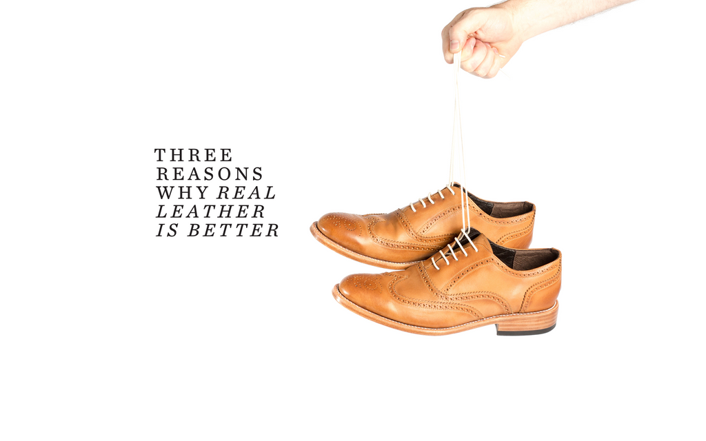 Three Reasons Why Real Leather is Better