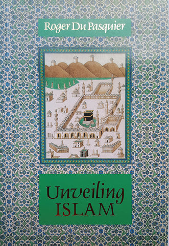 Unveiling Islam - Roger Du Pasquier - Translated by  T. J. Winter - Nawa Books