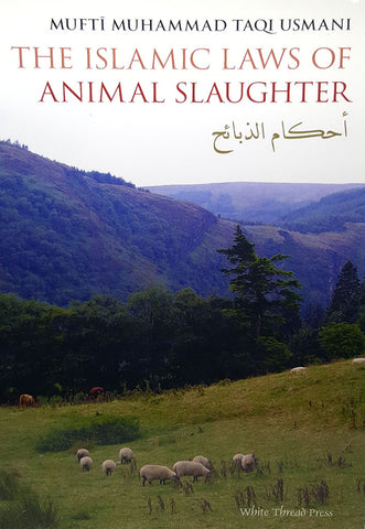 The Islamic Laws of Animal Slaughter - Mufti Muhammad Taqi Usmani - Nawa Books