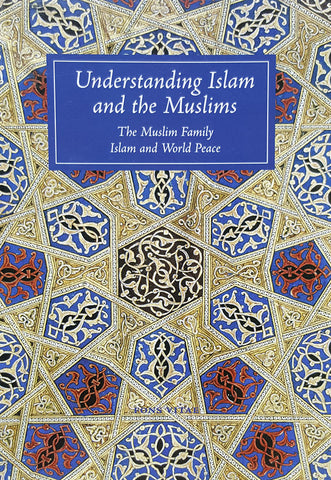 Understanding Islam and the Muslims - John A. Williams, T.J. Winter - Nawa Books