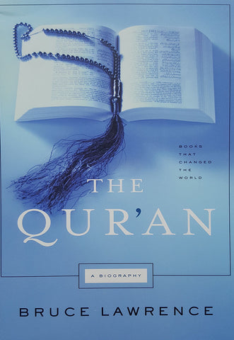 The Qur'an, A Biography - Bruce Lawrence - Nawa Books