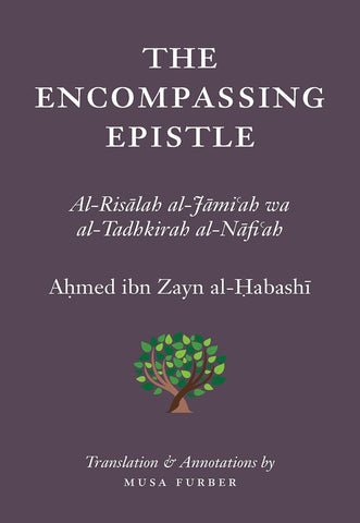 The Encompassing Epistle: Al-Risālah al-Jāmiʿah wa al-Tadhkirah al-Nāfiʿah - Nawa Books