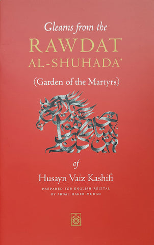 Gleams from the Rawdat al-Shuhada : (Garden of the Martyrs) - Nawa Books