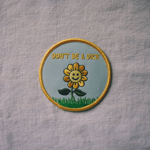 Don't Be a Dick Embroidered Patch