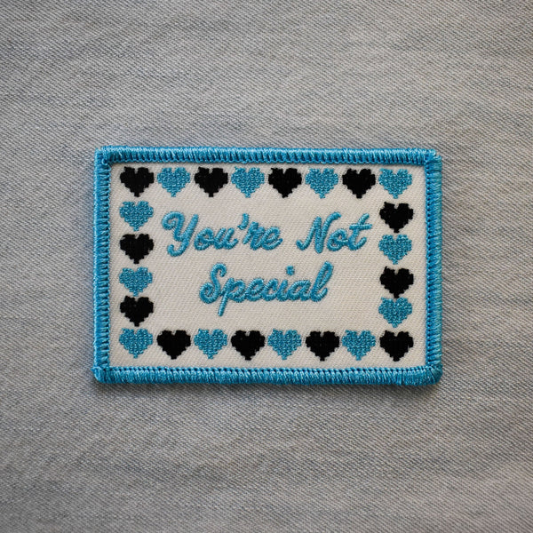 You're Not Special Embroidered Patch