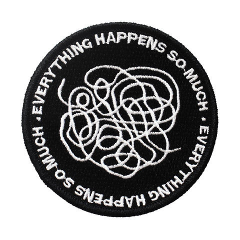 Everything Happens So Much Embroidered Patch