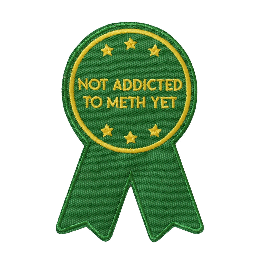 Not Addicted to Meth Embroidered Patch - Retrograde Supply Co
