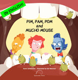 PIM, PAM, POM AND MUCHO MOUSE