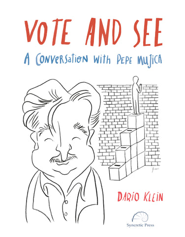 VOTE AND SEE - A conversation with Pepe Mujica (e-Book)