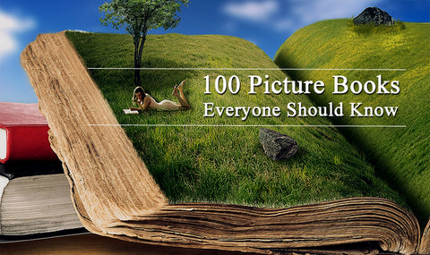 100 Picture Books Everyone Should Know