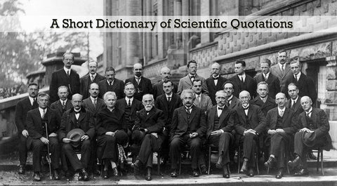 A Short Dictionary of Scientific Quotations