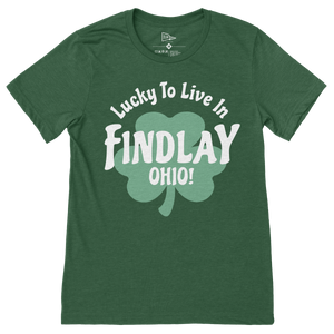 Lucky To Live in Findlay T-Shirt