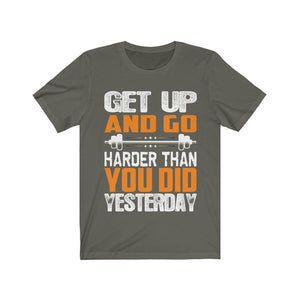 Get Up and Go Harder T-Shirt