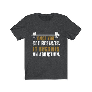Once You See Results T-Shirt