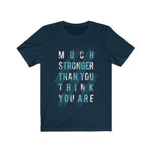 Much Stronger Than You Think T-Shirt