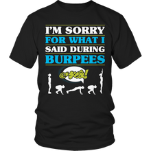 Load image into Gallery viewer, I'm Sorry For What I Said During Burpees Unisex Shirt slingly fitness Fit Gear Online Free Shipping Free Shipping