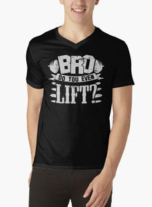 Bro Do You Even Lift V-Neck T-Shirt