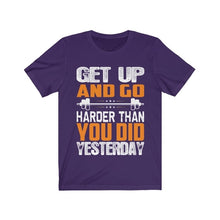 Load image into Gallery viewer, Get Up and Go Harder T-Shirt