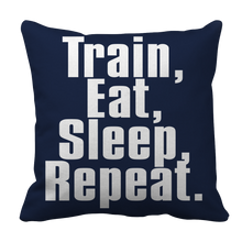 Load image into Gallery viewer, Limited Edition - Train,Eat,Sleep, Repeat Pillow Cases slingly fitness, pillow Fit Gear Online Free Shipping Free Shipping