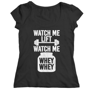 Limited Edition - Watch Me Lift Watch Me Whey Whey Unisex Shirt slingly fitness Fit Gear Online Free Shipping Free Shipping