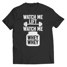 Load image into Gallery viewer, Limited Edition - Watch Me Lift Watch Me Whey Whey Unisex Shirt slingly fitness Fit Gear Online Free Shipping Free Shipping