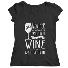 Load image into Gallery viewer, The Weather Is Frightful But The Wine Is Delightful T-Shirt
