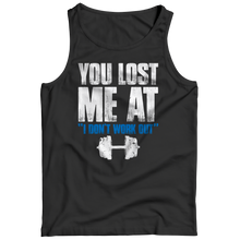 Load image into Gallery viewer, You Lost Me At I Don't Work Out Tshirt