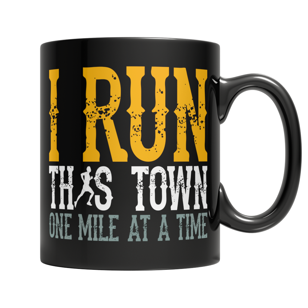 I Run This Town One Mile At A Time Mug