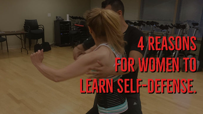 4 Reasons for Women to learn Self-Defense