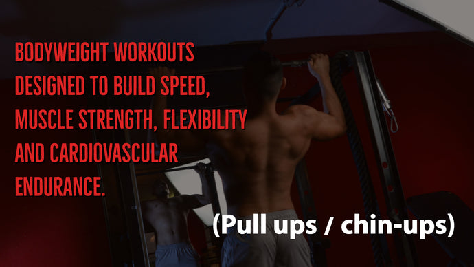 Bodyweight workouts (Pull ups / chin-ups)